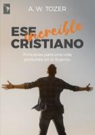 Ese_increible_cristiano_AWTozer_PAlianza