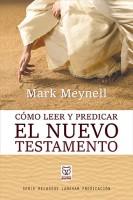 Cómo leer y predicar el Nuevo Testamento3