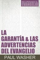 [ac01] La Garantía & las Advertencias del Evangelio